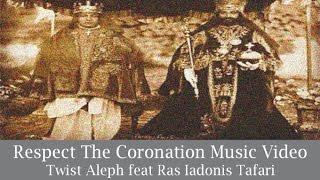 Respect The Coronation Music Video by Twist Aleph feat Ras Iadonis Tafari