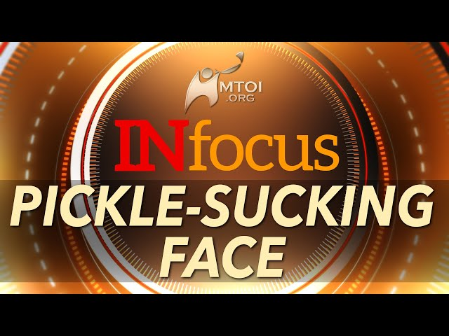 INFOCUS: Pickle-Sucking Face