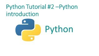 Python Programming Tutorial #2 - Introduction about Python