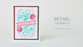 How to make an embossed card with Angela Johnson