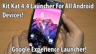 How to Install Nexus 5 Android 4.4 Kit Kat Launcher On Any Android Device!