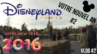 un second nouvel an a disneyland bonne annee vlog 2