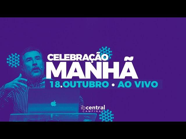 🔴 IBCentral Campinas | celebraçõa manhã 18 de Outubro de 2020 // AO VIVO