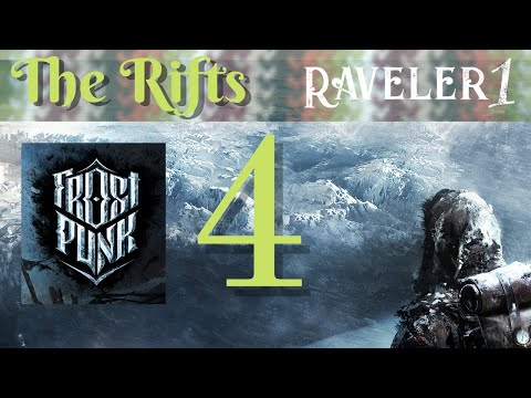 Let's Play Frostpunk - the Rifts 4 - Post-apocalyptic Steampunk 19th-century city-building |
