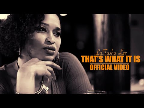 LaTasha Lee -That's what it is (Official Video)