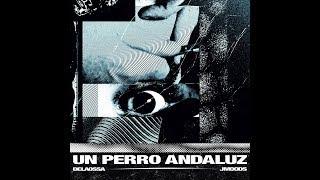 DELAOSSA & J.MOODS - UN PERRO ANDALUZ [DISCO COMPLETO]