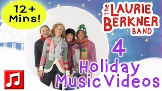 Laurie Berkner Holiday Music Videos - 4 Great Holiday Songs For Kids!