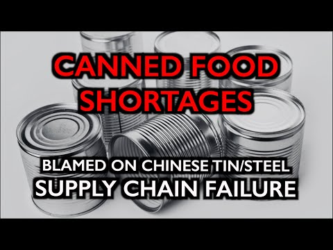 US: Canned Food Shortages due to Chinese Tin/Steel Supply Chain Failures
