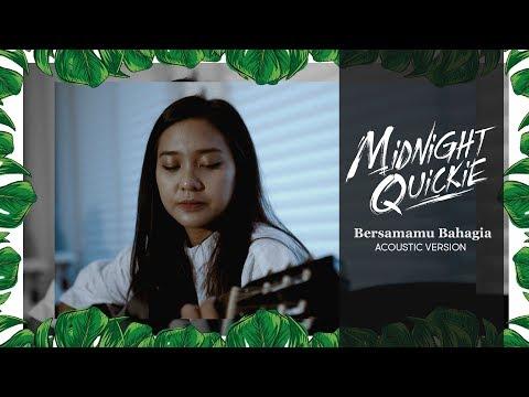 Midnight Quickie - Bersamamu Bahagia (Acoustic Version)