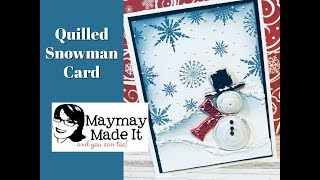 Quilled Snowman Card Featuring the Snow Marker