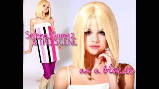 As A Blonde - Selena Gomez & The Scene; [FULL] + lyrics + download