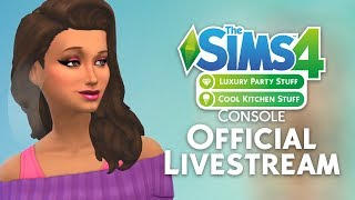 The Sims 4 Console: Luxury Party & Cool Kitchen Stuff Livestream Replay