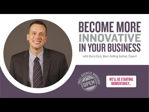 SMALL BUSINESS WORKSHOP - Innovation 101 - Creating New Prod