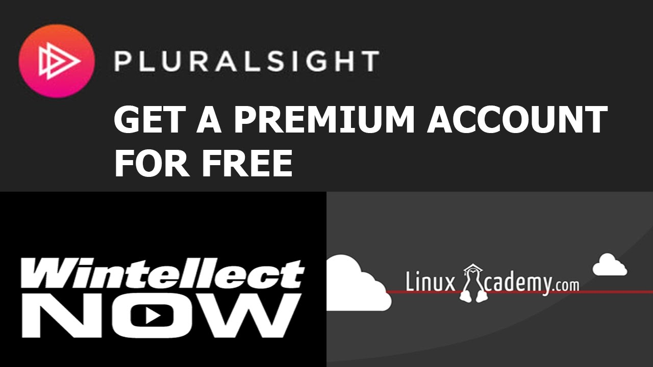Premium Account for Free (Plural sight, Linux Academy, WintellectNow)