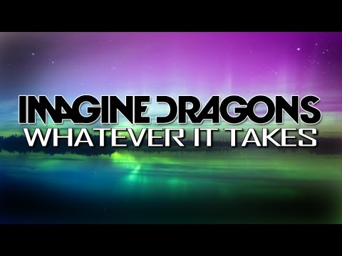 Imagine Dragons - Whatever It Takes (with Lyrics)