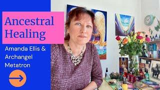 Archangel Metatron Ancestral Healing Teaching & Meditation