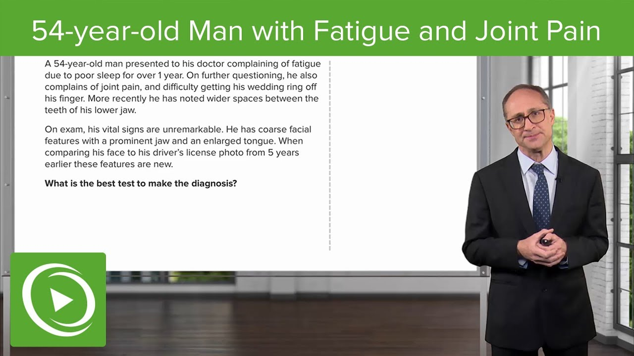 Pituitary Case: 54-year-old Man with Fatigue and Joint Pain – Endocrinology | Lecturio