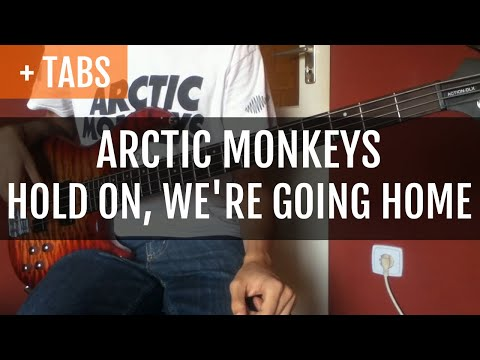 [TABS!] Arctic Monkeys - Hold On, We're Going Home (Bass Cover)