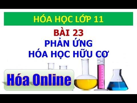 Hóa học 11 – Bài 23 – Phản ứng hóa học hữu cơ