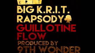 BIG K.R.I.T. - Guillotine Flow (Feat. Rapsody)