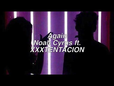 Again || Noah Cyrus Ft. XXXTENTACION