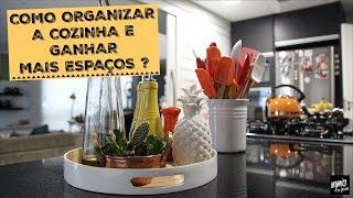 COMO ORGANIZAR A COZINHA E GANHAR ESPAÇOS? | Organize sem Frescuras!