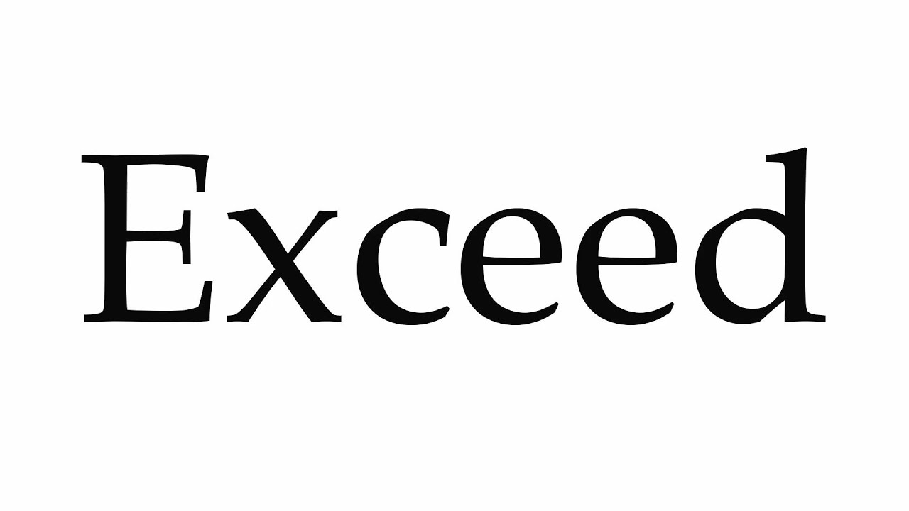 How to Pronounce Exceed