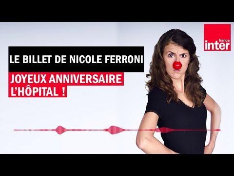 Joyeux anniversaire l'hôpital et son personnel soignant - Le Billet de Nicole Ferroni