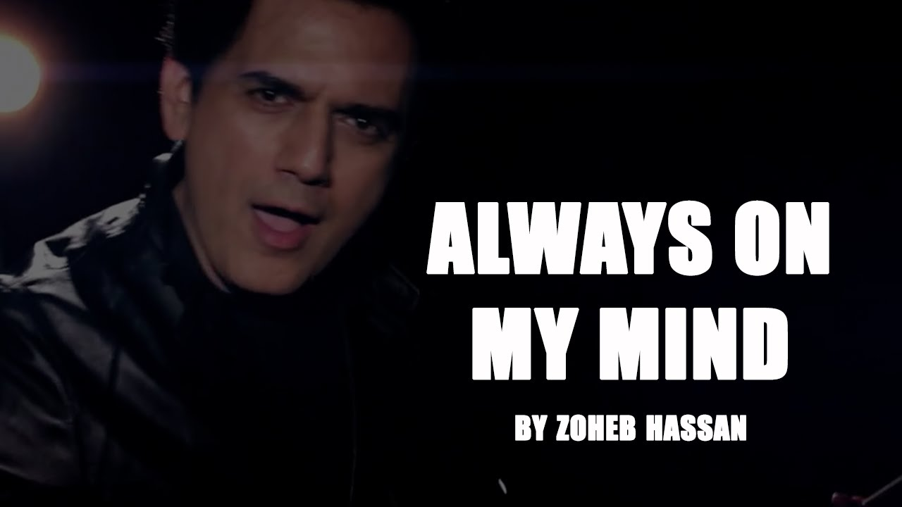 Always on My Mind by Zoheb Hassan | Signature