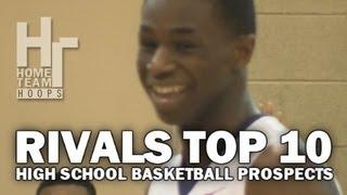 Rivals Top 10 High School Basketball Prospects Class Of 2013