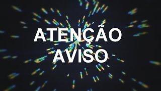 ATENÇÃO AVISO !!