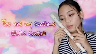 YOU ARE MY SUNSHINE | FLUTE RECORDER | PEARLY PAJARILLO