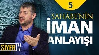 Sahâbe'nin İman Anlayışı | Muhammed Emin Yıldırım (5. Ders)