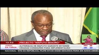 Projecto  Maputo Seguro : Autárquia de Maputo garante estarem criadas condições para implementação