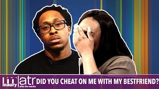 You're my best friend..Did you sleep with my man? | The Maury Show