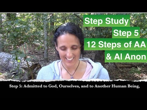 Step 5 Of AA & Al Anon | Step Study | 12 Steps Of Alcoholics Anonymous