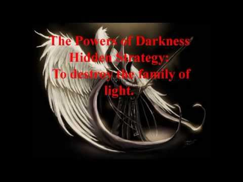 The Powers of Darkness' Hidden Strategy: To Destroy the Family of Light  pt2