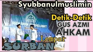 Download Video [FR-VLOG] GUS AZMI &AHKAM MELEMPAR SURBAN KE part 1||Asamjaran Bersholawat Bersama Syubbanulmuslimin MP3 3GP MP4