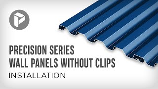 Metal Wall Panel Systems - How to install PAC-CLAD Precision Series Wall Panels Without Clips