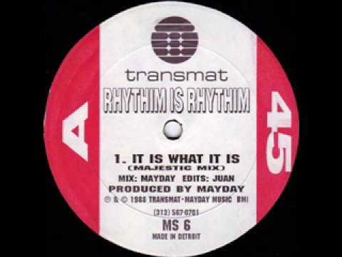 Rhythim Is Rhythim  It Is What It Is 1988