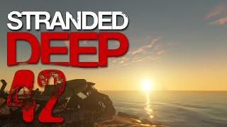 STRANDED DEEP # 42 - UNSERE NEUE HEIMAT? - Let