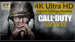 Call of Duty: WWII 4K Ultra HD Gameplay in Highest Setting Possible by IPF Gaming