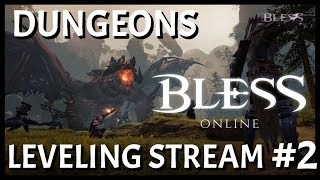 Bless Online: Leveling Review Stream #2 | First Dungeon Experience | NA-Gagato-Union/Paladin