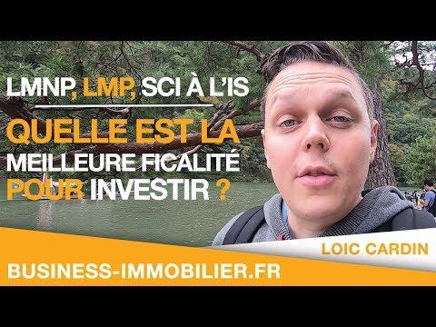 LMNP - LMP - SCI à L'IS : Quelle Est La Meilleure Fiscalité Pour Investir Dans L'immobilier