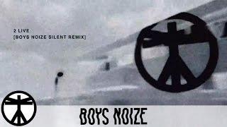 Boys Noize - 2 Live (Boys Noize Silent Mix) (Official Audio)