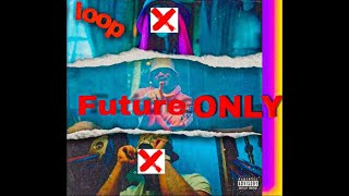 ONLY FUTURE ( 1 HOUR LOOP ) | FUTURE GUCCI BUCKET HAT