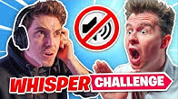 CLICK WHISPER CHALLENGE!