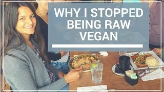 Why I Stopped the Raw Vegan Diet