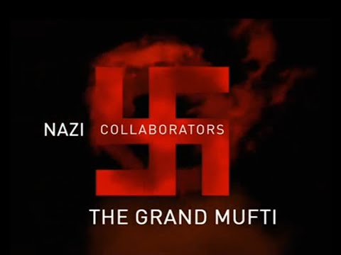 The Nazi Collaborators: The Grand Mufti