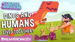 Did Humans And Dinosaurs Live Together? | COLOSSAL QUESTIONS